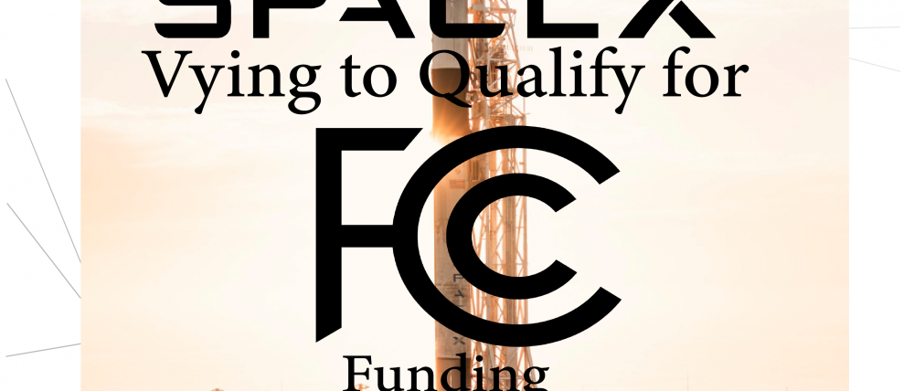 SpaceX Vying to Qualify for FCC Funding