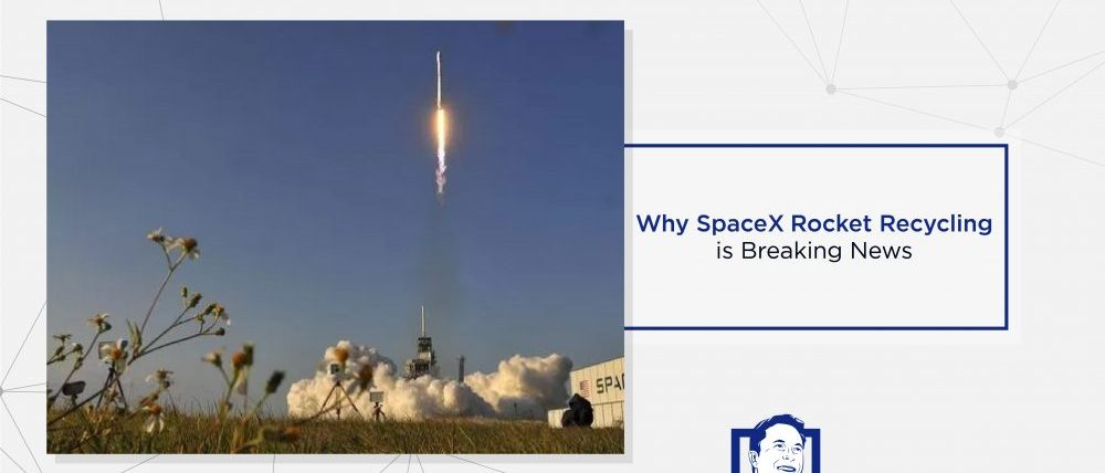 Why SpaceX Rocket Recycling